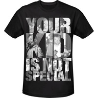 YOUR KID IS NOT SPECIAL